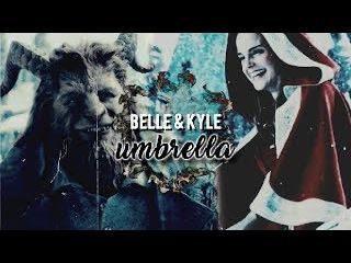 ღ Belle and Kyle ღ  The Beauty And The Beast┋TBATB《Umbrella》
