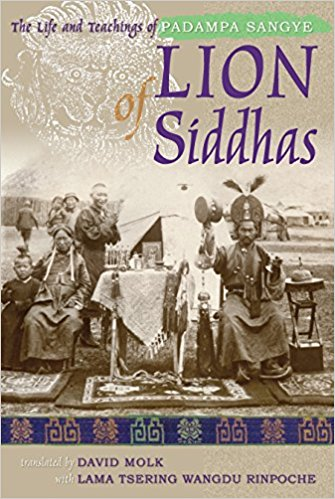 Lion of siddhas  the life and teachings of Padampa Sangye
