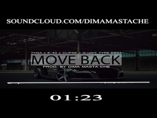Tyga x E-40 x Clipse x G-Unit x Scott Storch x Timati Type Beat Move Back | Prod. by Dima Masta Che