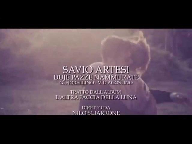 Savio Artesi Duje pazze 'nnammurate Video Ufficiale 2014