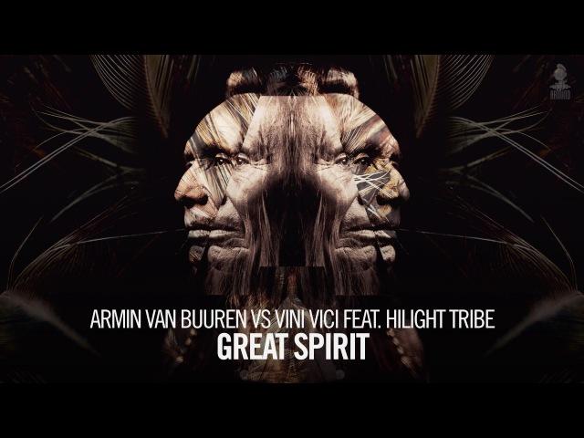 Armin van Buuren vs Vini Vici feat Hilight Tribe Great Spirit Extended Mix