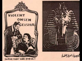 Violent Onsen Geisha - Shocking Early Works 83-85 Vol1. Side B. (Part 2)