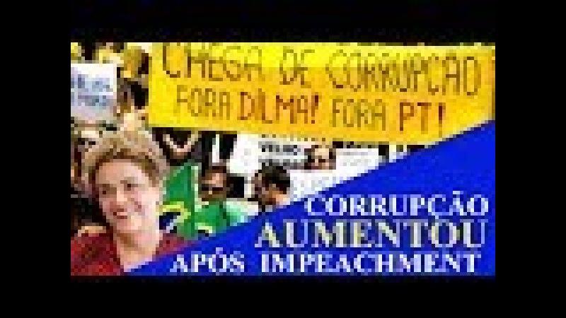 Estudo diz que corrupção CRESCEU após Dilma cair