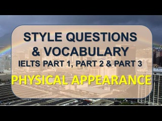 IELTS Speaking part 1, part 2, part 3 with vocabulary | Topic: Physical appearance