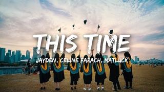Jayden - This Time (Lyrics) feat. Celine Farach & Matluck