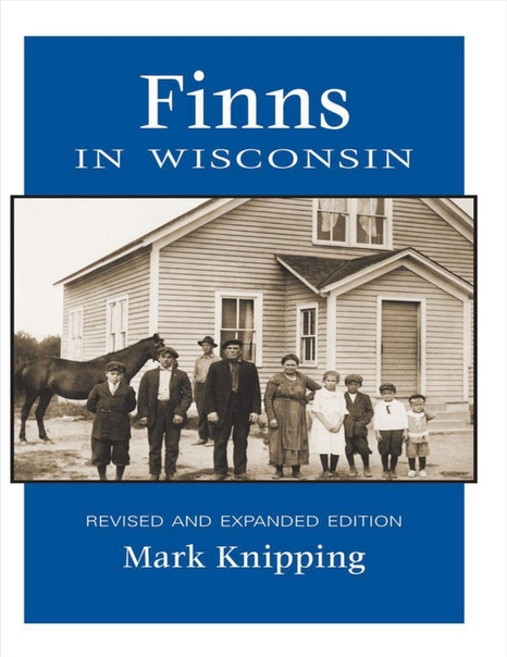 Finns in Wisconsin by Mark Knipping