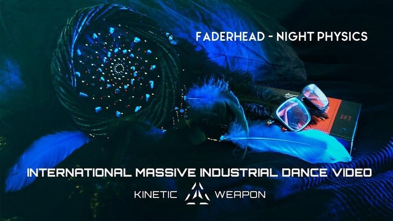 Faderhead - Night Physics ☣ International Massive Industrial Dance