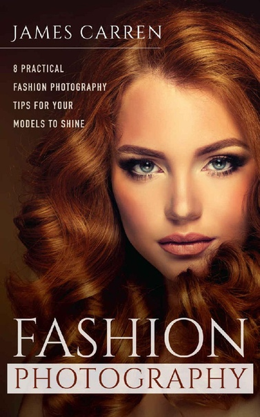 Fashion Photography 8 Practical Fashion Photography Tips For Your Models to Shine by James Carren