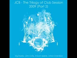 JCB - The Trilogy of Club Session 2009 (Part 2)