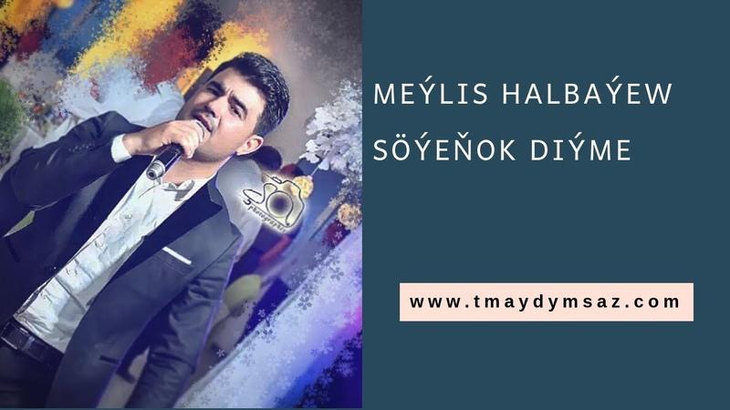 Meylis Halbayew Söyenok diyme türkmen aydym 2019