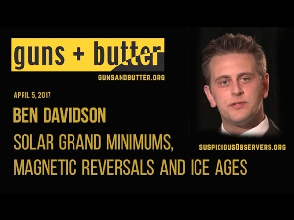 Ben Davidson |Solar Grand Minimums, Magnetic Reversals and Ice Ages |Apr. 5, 2017