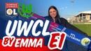 UWCL By Emma | OL / WOLFSBURG E1 | OL By Emma
