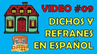 Clase #9. Dichos y Refranes en español. / Idioms in Spanish