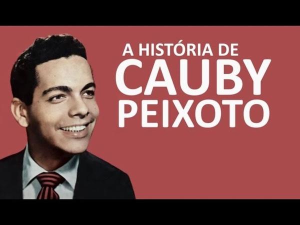 A HISTÓRIA DE CAUBY PEIXOTO