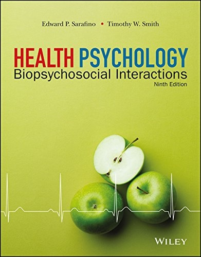 Health Psychology Biopsychosocial Interactions, Ninth Edition Biopsychosocial Interactions, 9th Edition
