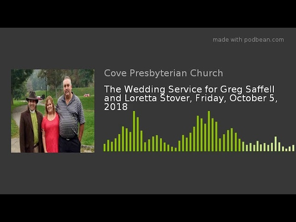 The Wedding Service for Greg Saffell and Loretta Stover Friday October 5 2018