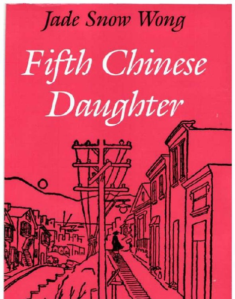 Fifth Chinese Daughter by Jade Snow Wong