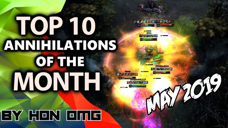 HoN OMG | Top 10 Annihilations of The Month | May 2019
