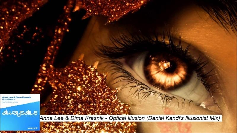 Anna Lee Dima Krasnik Optical Illusion (Daniel Kandi's Illusionist Mix)