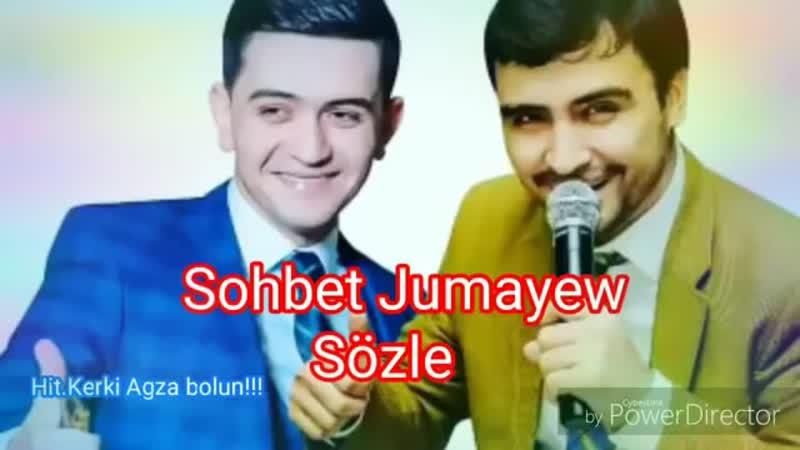 Sohbet Jumayew Sözle täze klip 2018 Turkmen aydym mp4