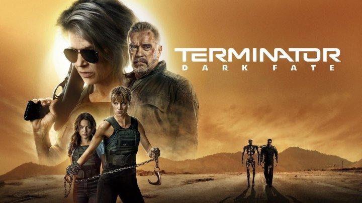 Терминатор: Темные судьбы (боевик, фантастика) HD