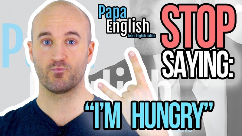 Stop Saying Im Hungry! - Learn English expressions