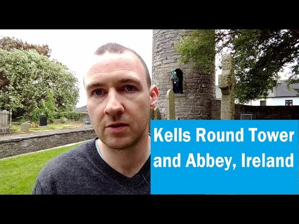 Kells Round Tower and Abbey ¦ ienglish