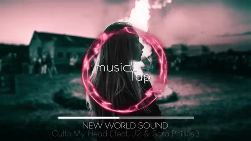 New World Sound Outta My Head feat J2 Sara Phillips mp4