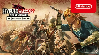Hyrule Warriors: Age of Calamity — анонс Expansion Pass (Nintendo Switch)
