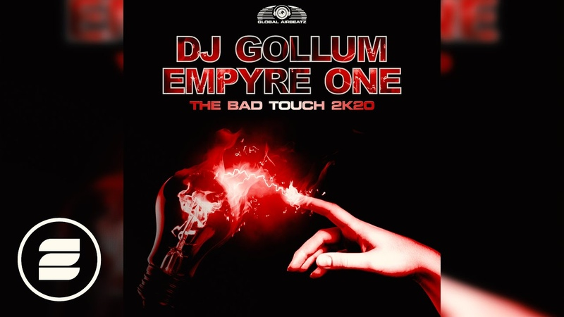 DJ Gollum Empyre One - The Bad Touch 2k20