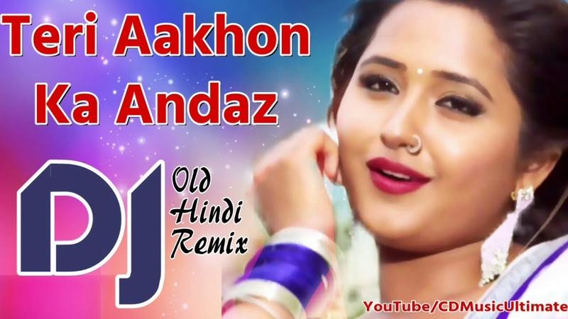 Teri Aankhon Ka Andaz Kehta Hai DJ Song Romantic Love Mix Hindi Old DJ Remix Songs