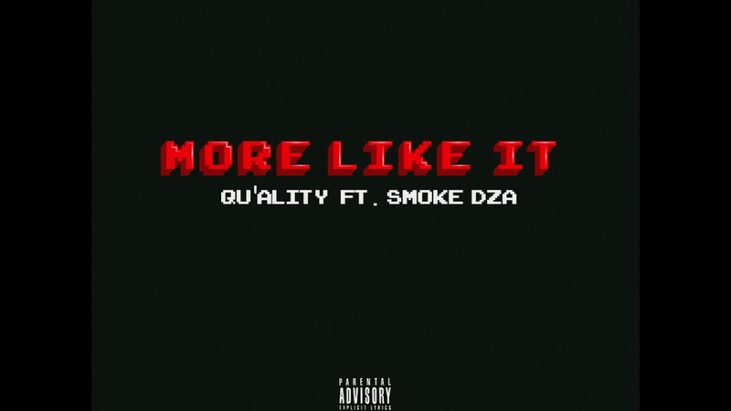 Qu'ality More Like It Feat Smoke DZA Official Audio