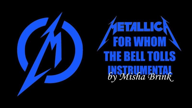 Metallica - For Whom the Bell Tolls - Instrumental by Misha Brink (v2)