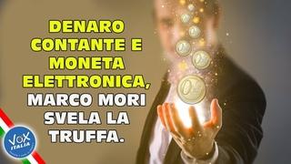 Denaro contante e moneta elettronica, Marco Mori svela la truffa.