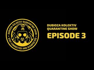 Dubioza Kolektiv Quarantine Show - Episode 3