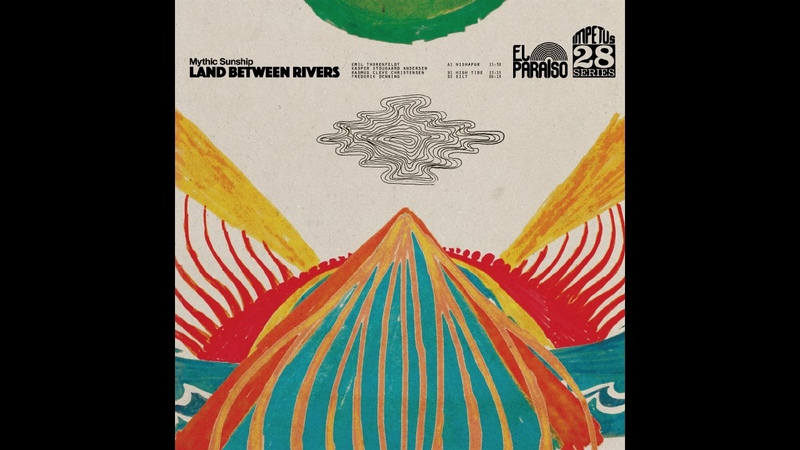 Mythic Sunship- Land Between Rivers(Full Album)