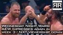 Wednesday Night Wars (Week 3) - AEW Impresses Again, NXT Viewership Drops