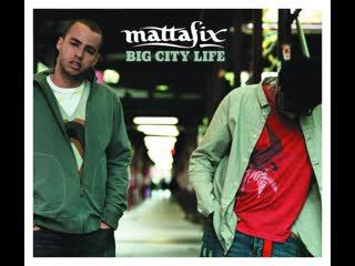 Mattafix - Big City Life (2011)