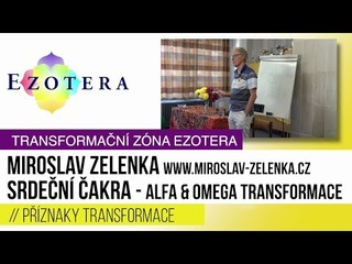 Miroslav Zelenka: Srdecni cakra ~ Alfa & Omega transformace