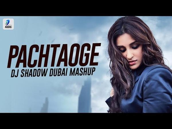 Pachtaoge Mashup DJ Shadow Dubai Vicky Kaushal Nora Fatehi Arijit Singh Jaani B Praak