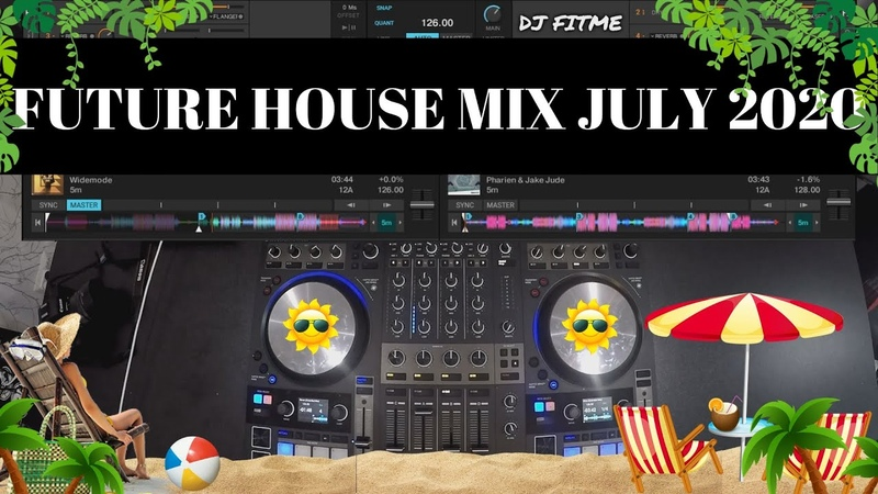 Future House Mix July 2020 Mixed By DJ FITME Traktor Kontrol S4 MK3