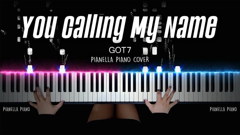 GOT7 - You Calling My Name (니가 부르는 나의 이름) | Piano Cover by Pianella Piano
