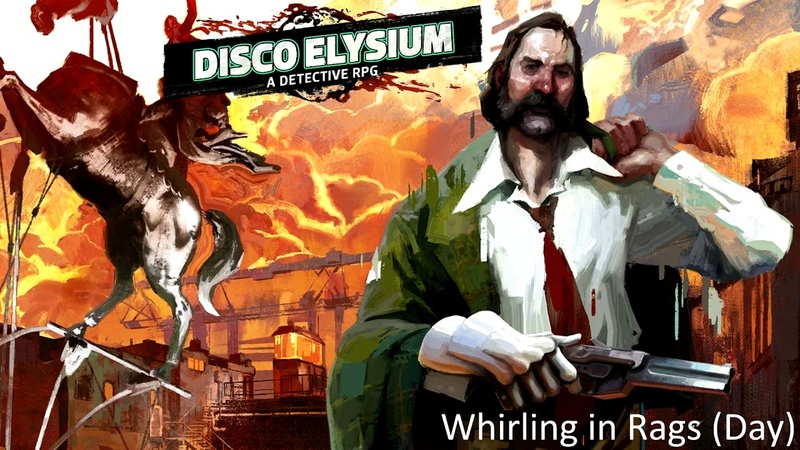 Disco Elysium OST Whirling In Rags Day Music