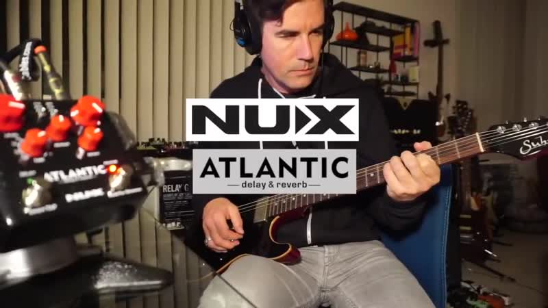 Pete Thorn Testing Nux Atlantic Delay Reverb