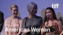 AMERICAN WOMAN Cast and Crew QA | TIFF 2019