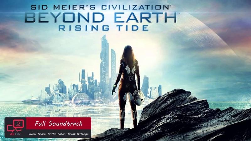 Sid Meier's Civilization: Beyond Earth Rising Tide Full Soundtrack OST