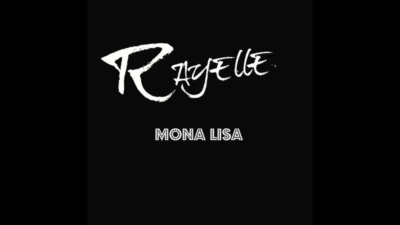 Mona Lisa - Rayelle (audio only)