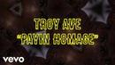 Troy Ave - Payin Homage (Lyric Video)