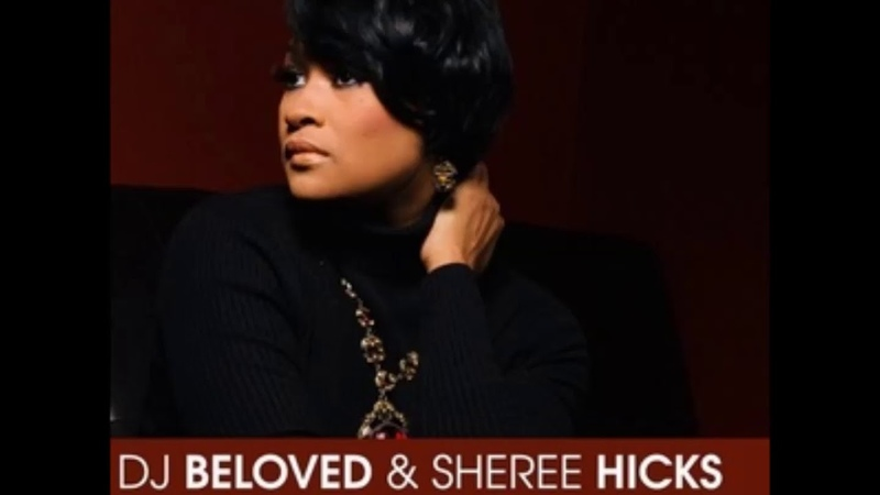 Sheree Hicks Dj Beloved L O V E U Booker T Remix