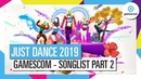 JUST DANCE 2019 Gamescom Reveal Songlist part 2